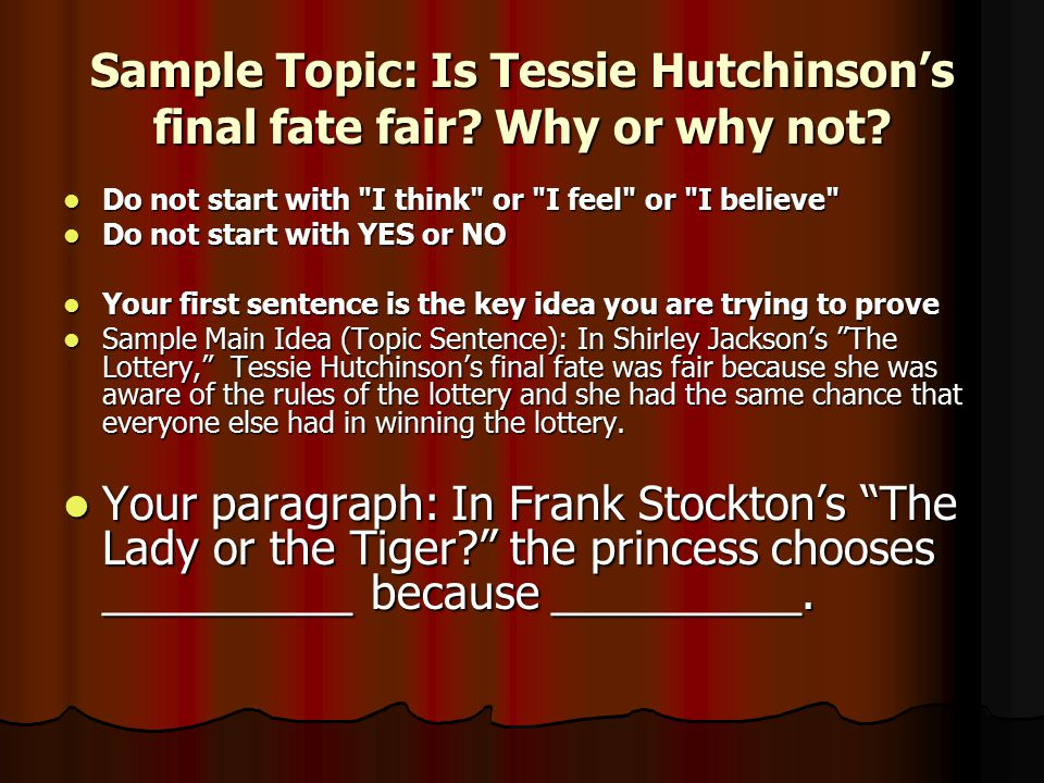 Sample Topic: Is Tessie Hutchinson's final fate fair Why or why not