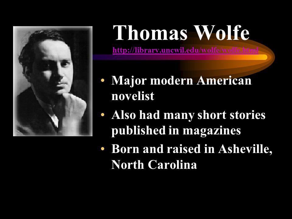 Thomas Wolfe http://library.uncwil.edu/wolfe/wolfe.html