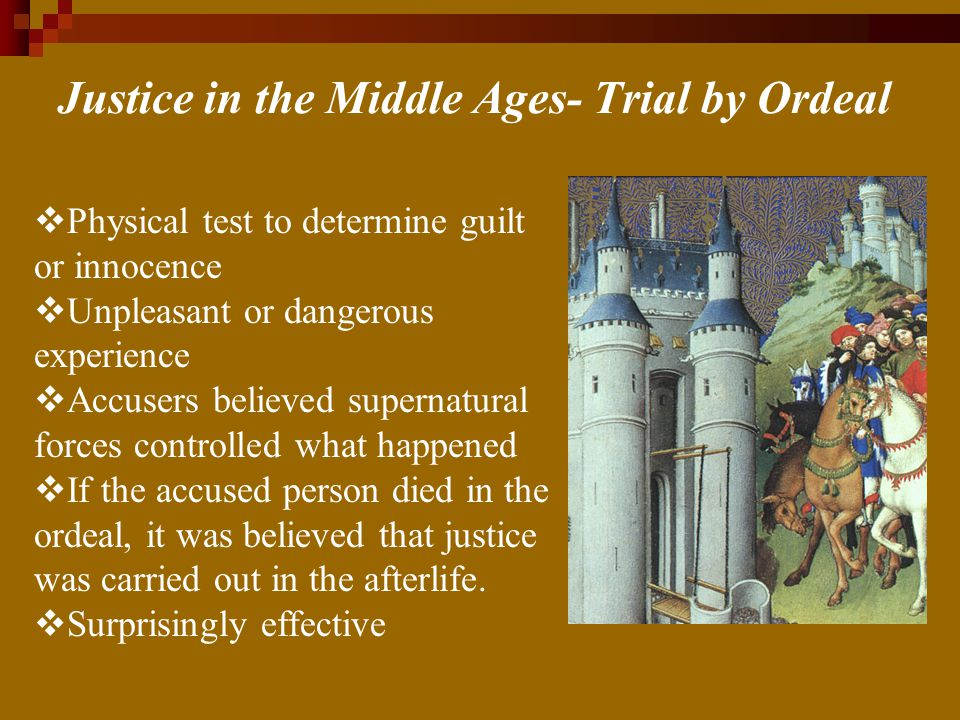 Justice in the Middle Ages- Trial by Ordeal