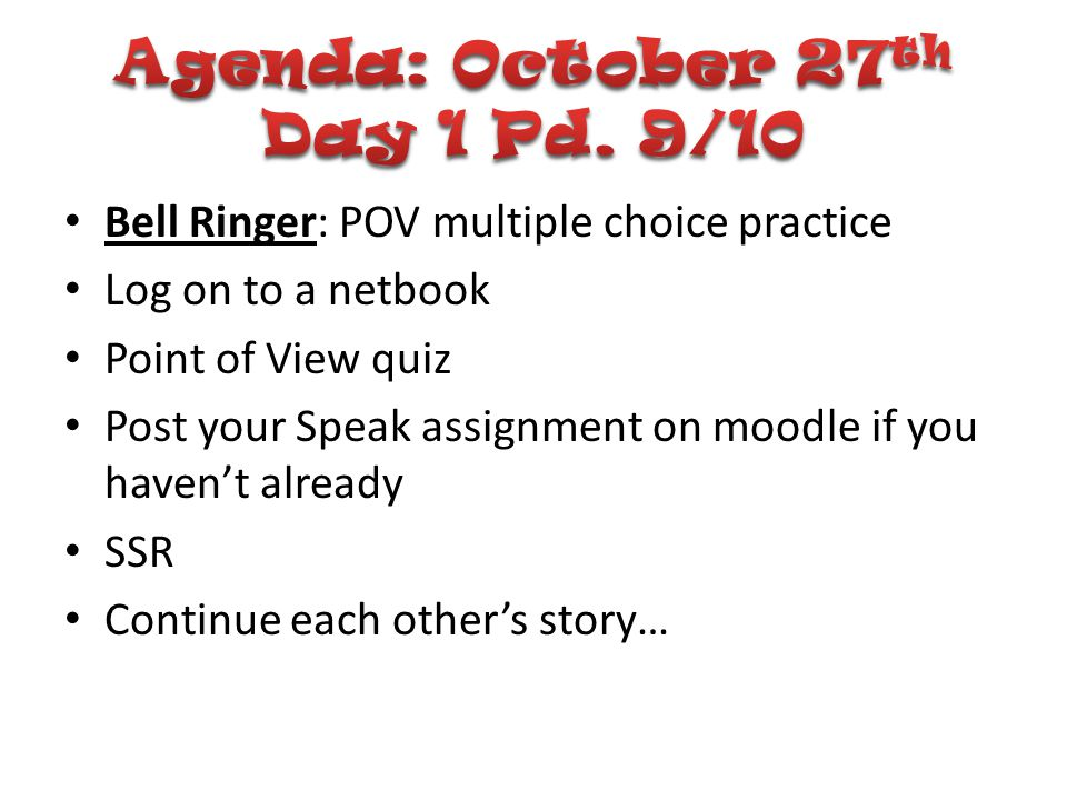 Agenda: October 27th Day 1 Pd. 9/10