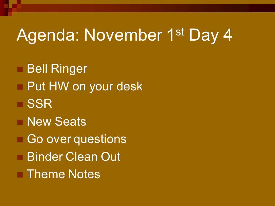 Agenda: November 1st Day 4