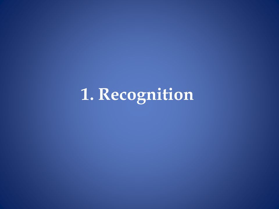 1. Recognition
