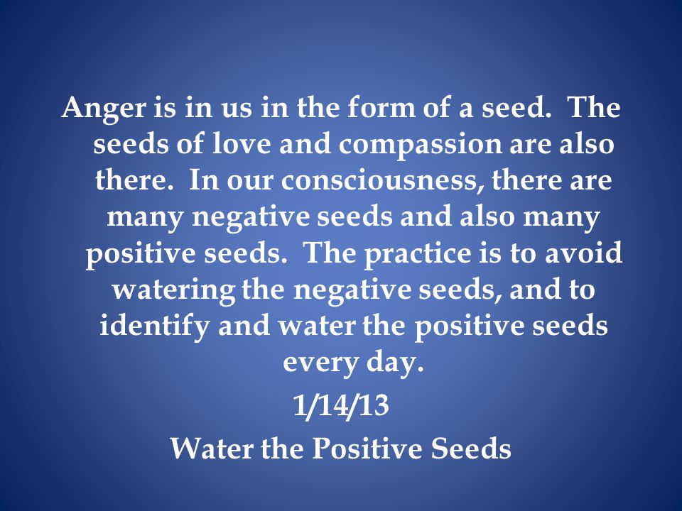 Anger is in us in the form of a seed