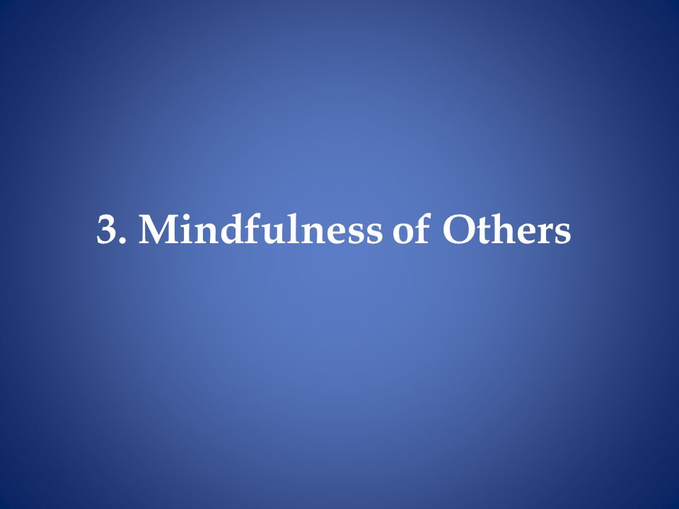3. Mindfulness of Others