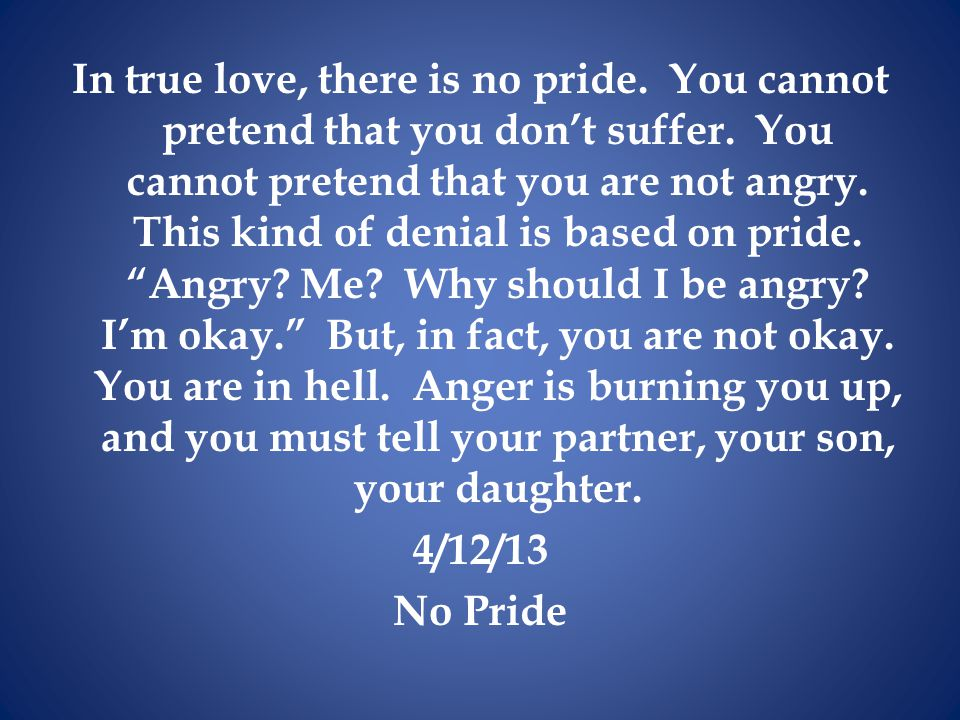 In true love, there is no pride