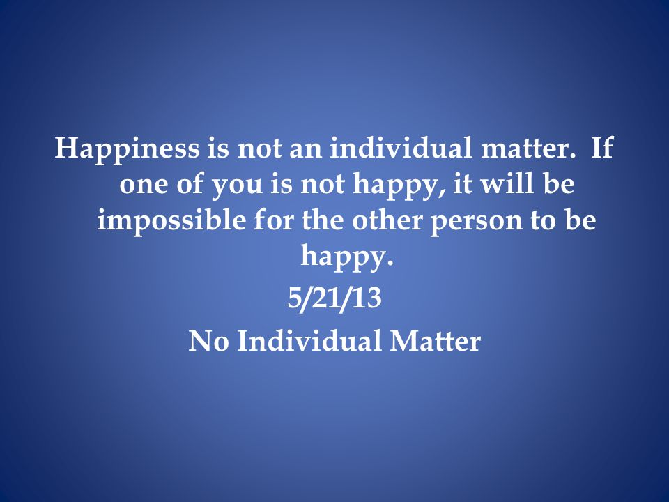 Happiness is not an individual matter