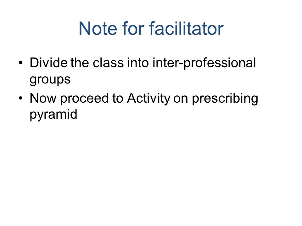 Note for facilitator Divide the class into inter-professional groups