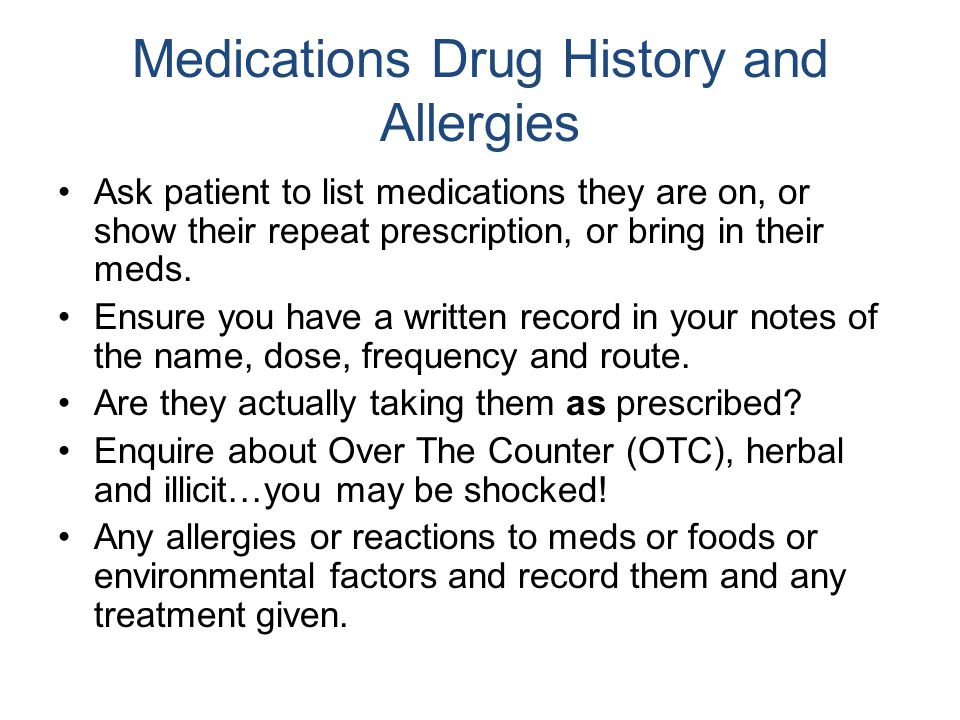 Medications Drug History and Allergies