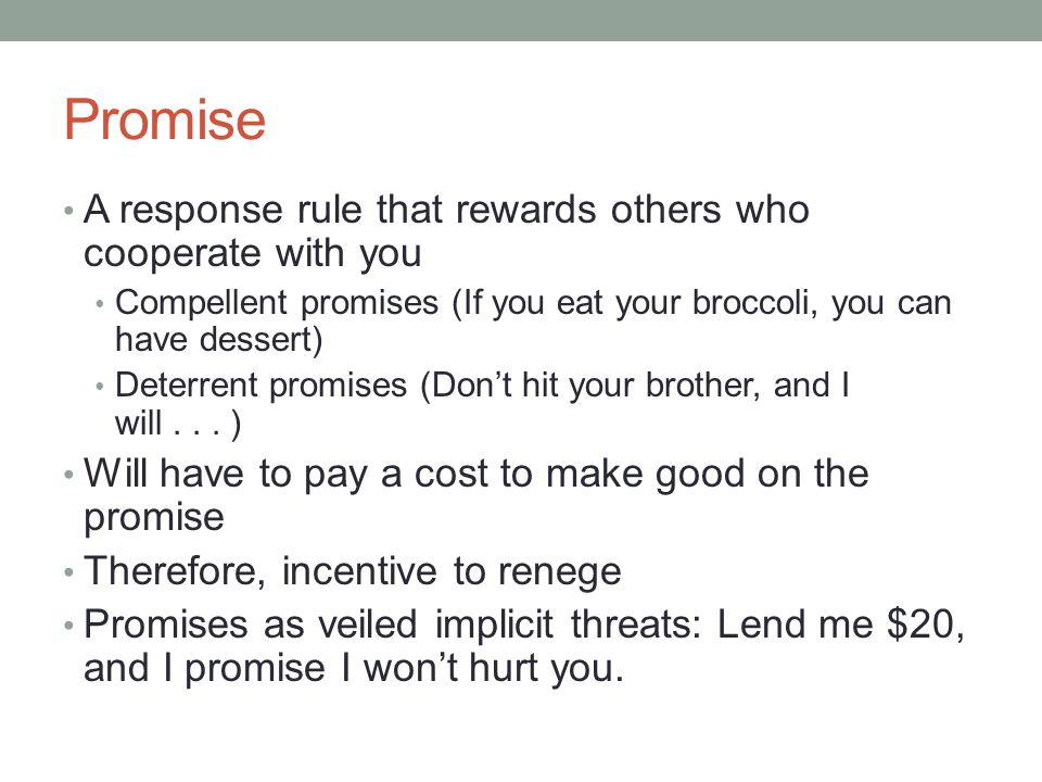 Promise A response rule that rewards others who cooperate with you