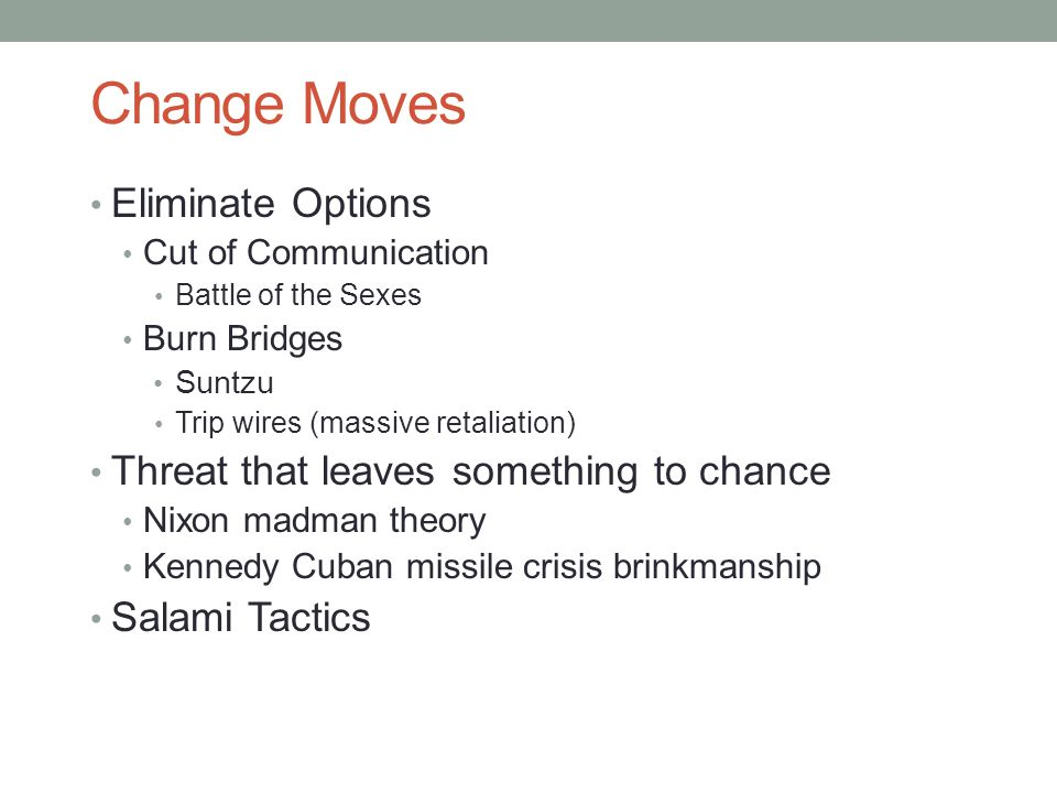 Change Moves Eliminate Options Threat that leaves something to chance