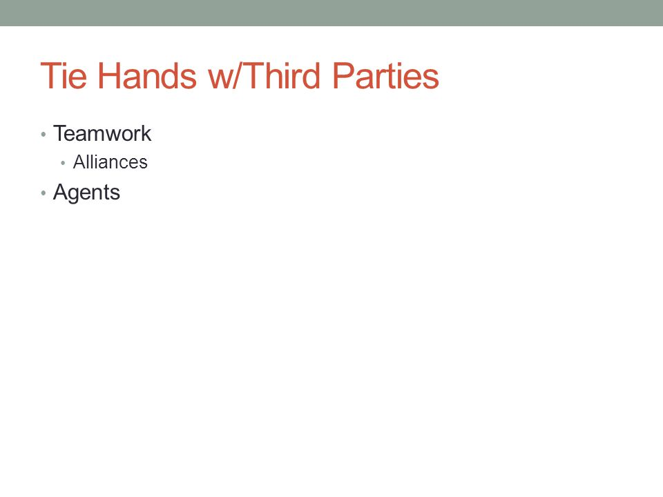 Tie Hands w/Third Parties