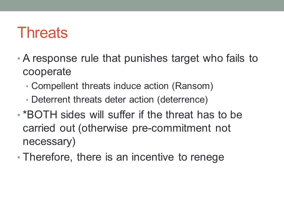 Threats A response rule that punishes target who fails to cooperate