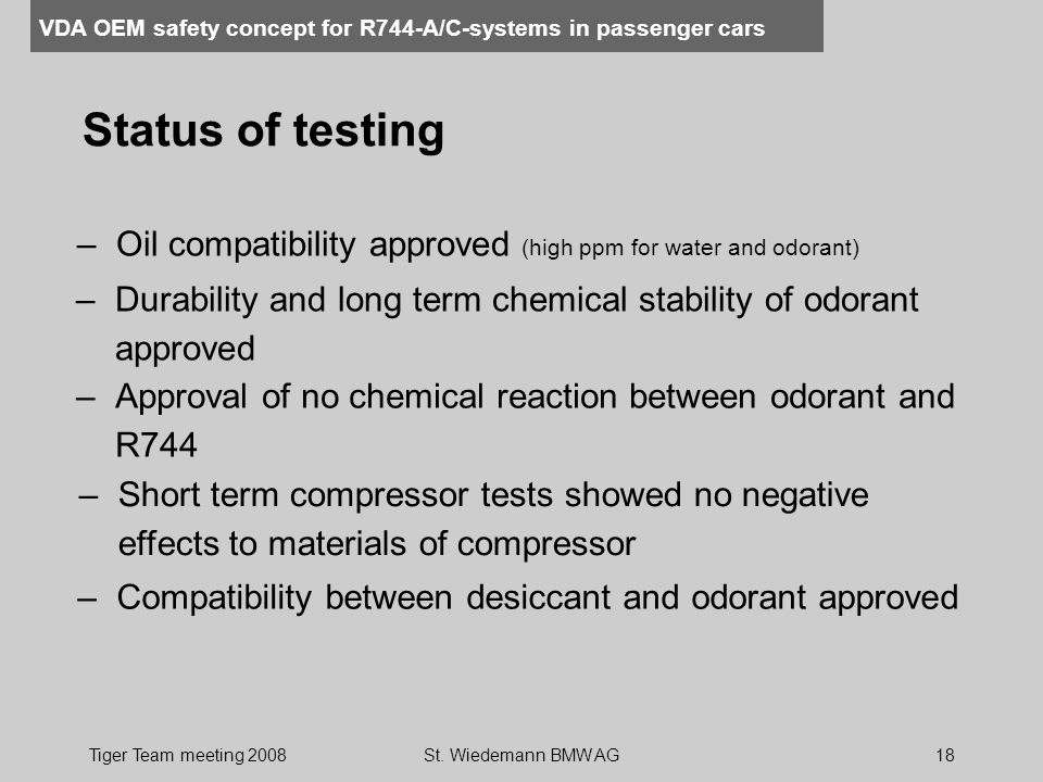Status of testing Oil compatibility approved (high ppm for water and odorant) Durability and long term chemical stability of odorant approved.