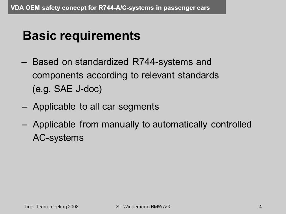Basic requirements Based on standardized R744-systems and components according to relevant standards (e.g. SAE J-doc)