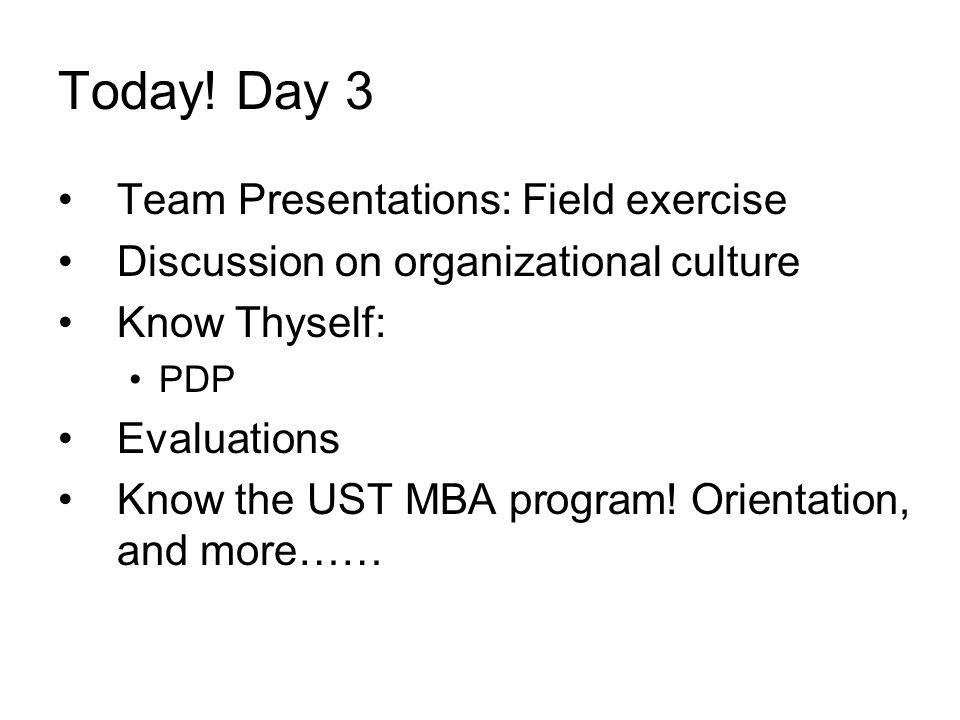 Today! Day 3 Team Presentations: Field exercise