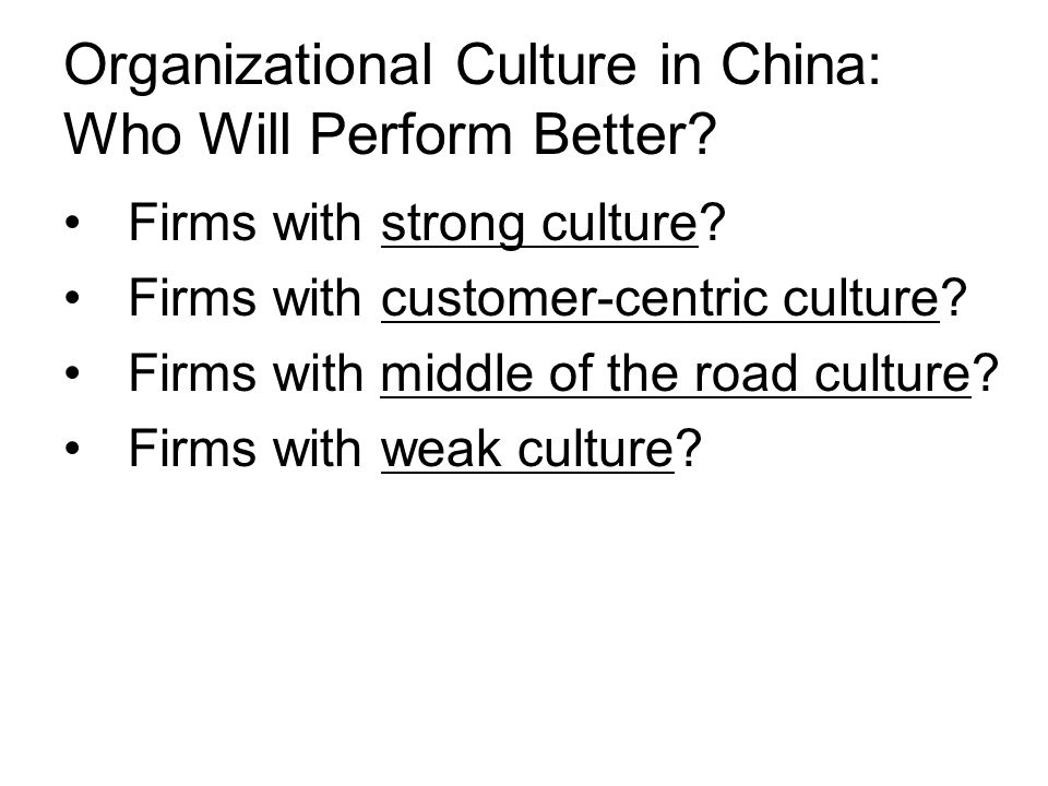 Organizational Culture in China: Who Will Perform Better
