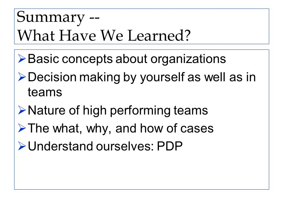 Summary -- What Have We Learned