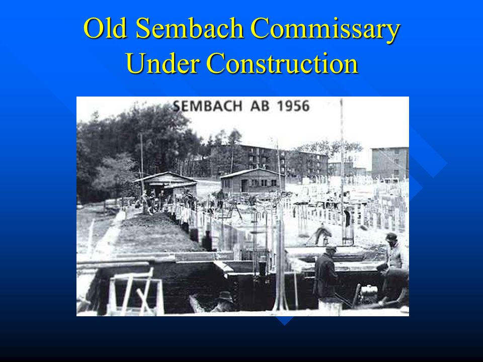 Old Sembach Commissary Under Construction