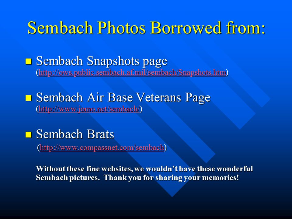 Sembach Photos Borrowed from: