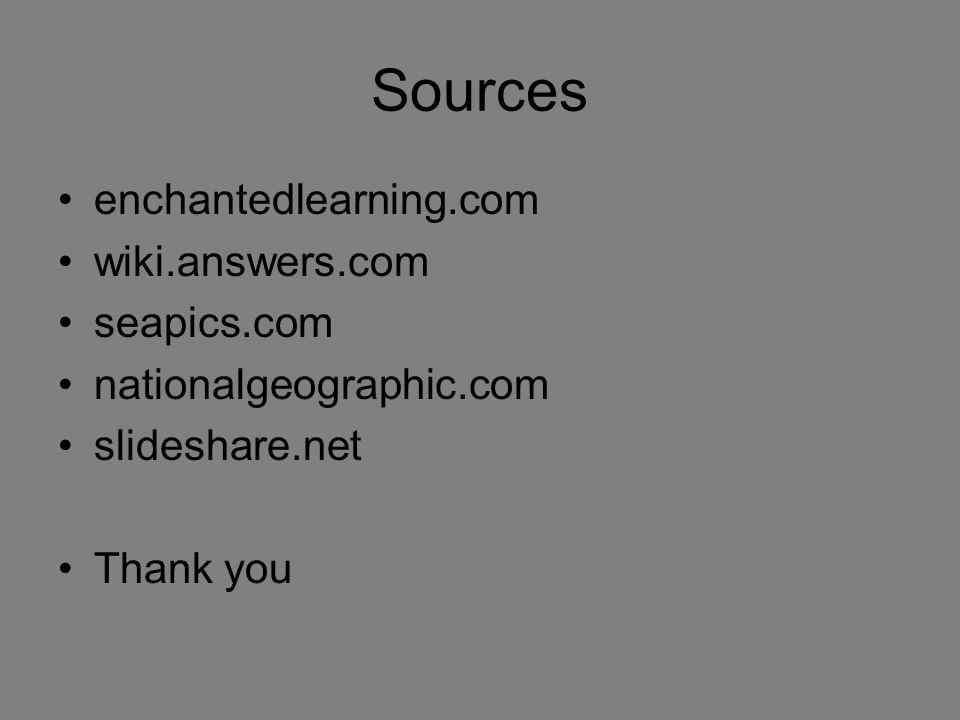 Sources enchantedlearning.com wiki.answers.com seapics.com