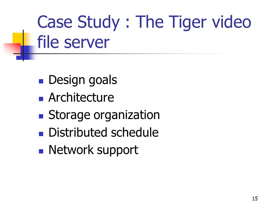 Case Study : The Tiger video file server