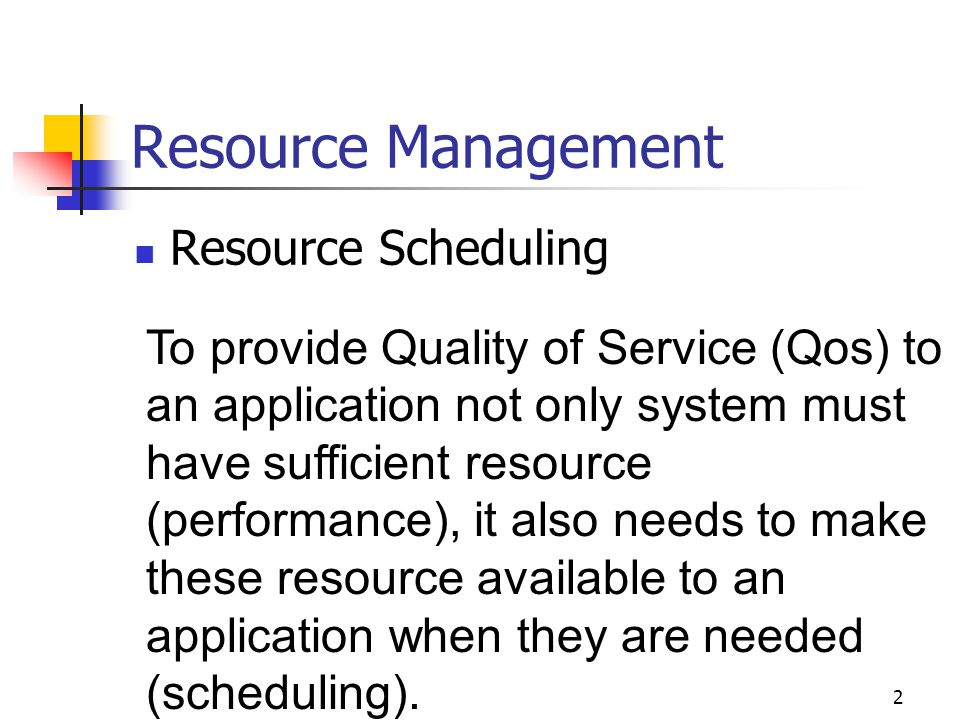 Resource Management Resource Scheduling