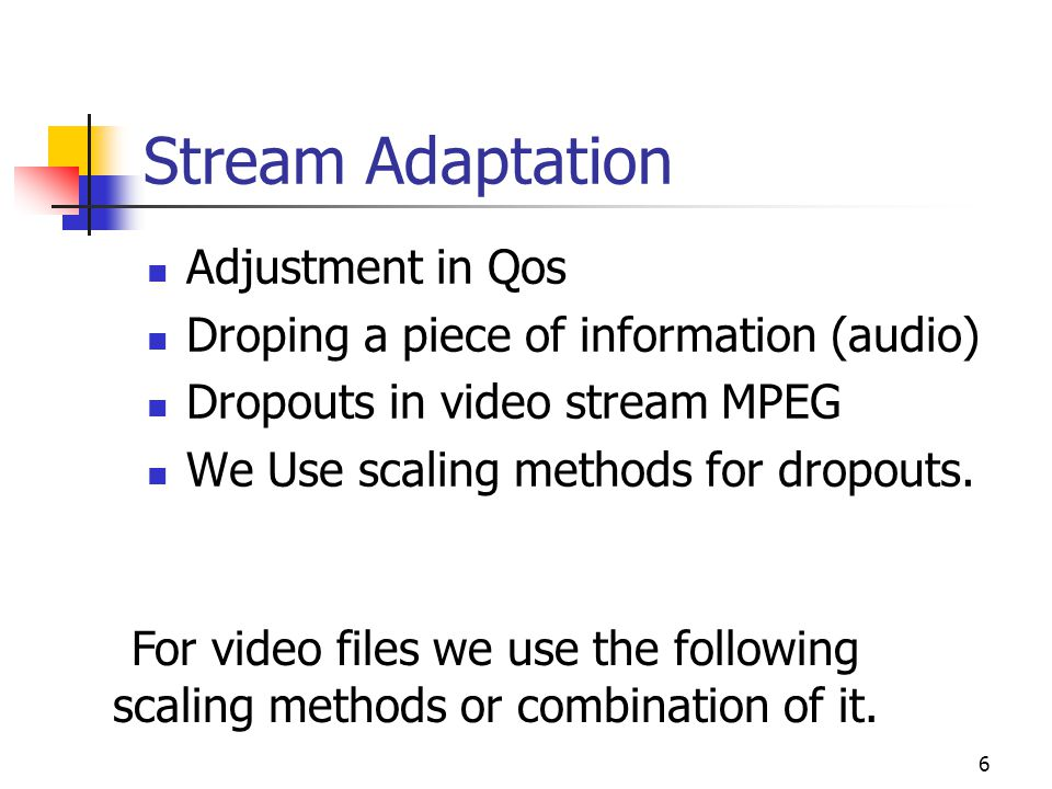 Stream Adaptation Adjustment in Qos