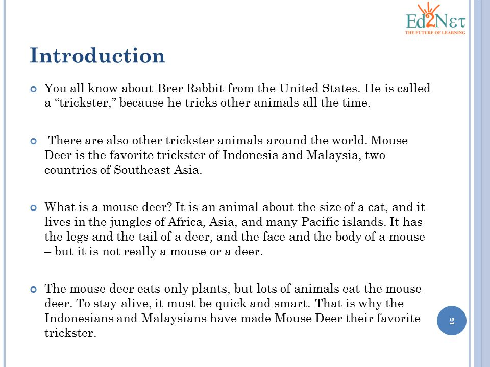 Introduction You all know about Brer Rabbit from the United States. He is called a trickster, because he tricks other animals all the time.
