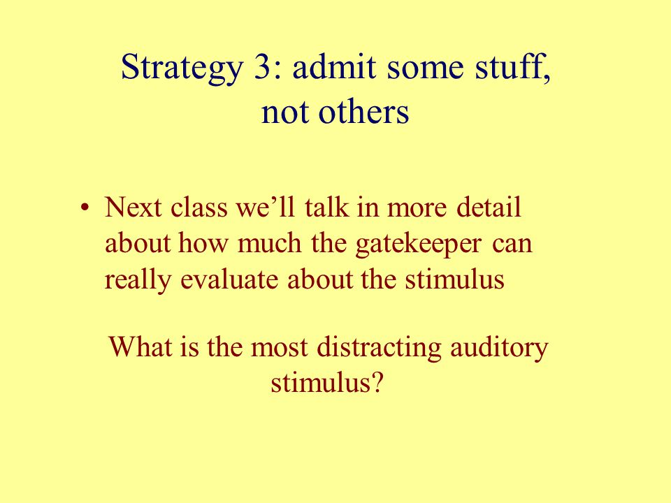 Strategy 3: admit some stuff, not others