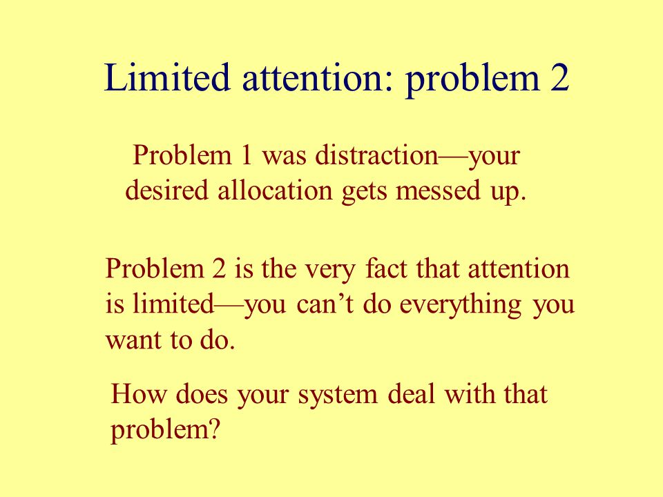 Limited attention: problem 2
