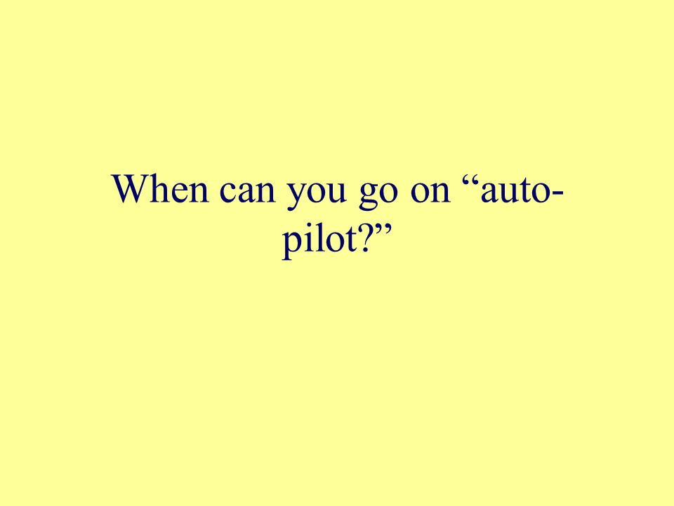 When can you go on auto-pilot