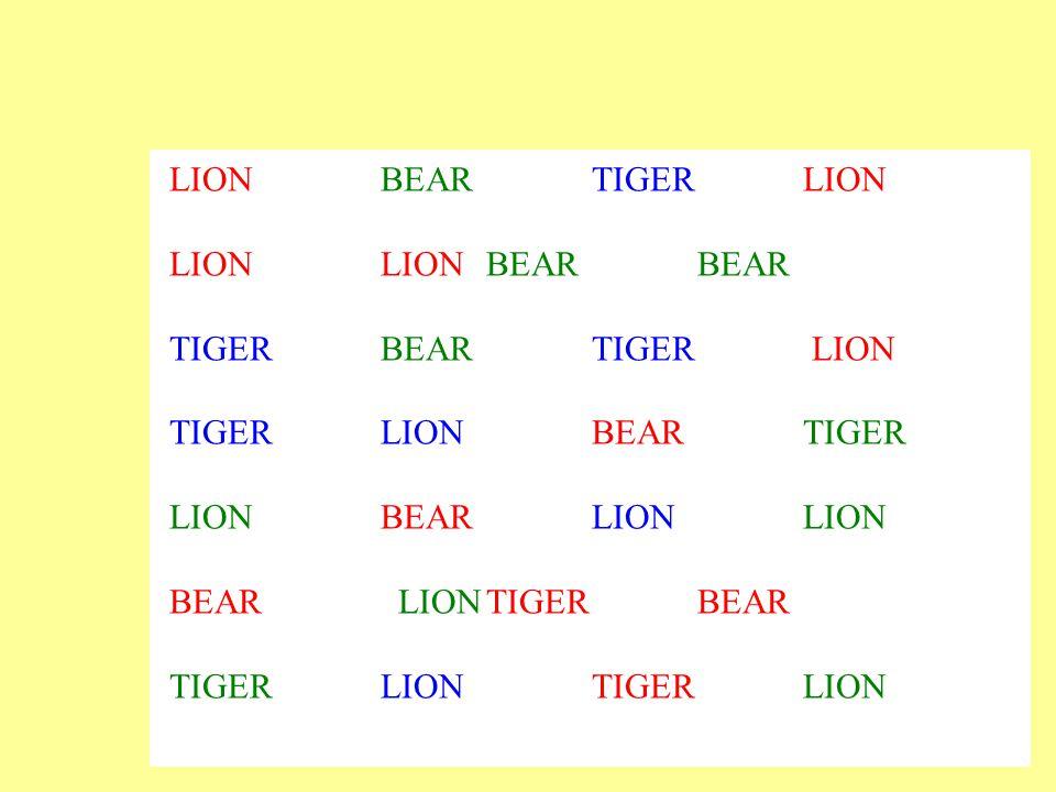 LION BEAR TIGER LION LION LION BEAR BEAR. TIGER BEAR TIGER LION. TIGER LION BEAR TIGER.