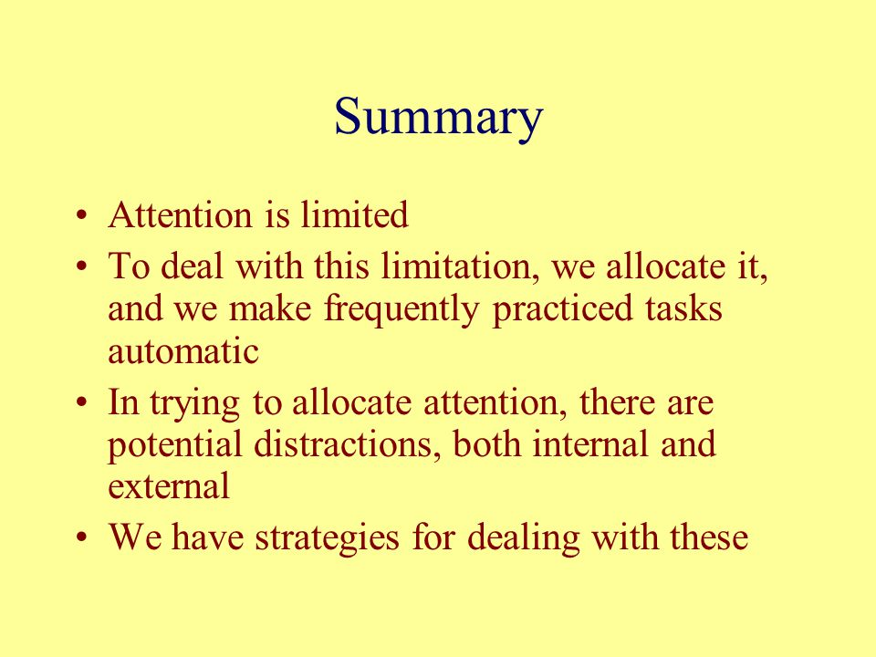 Summary Attention is limited