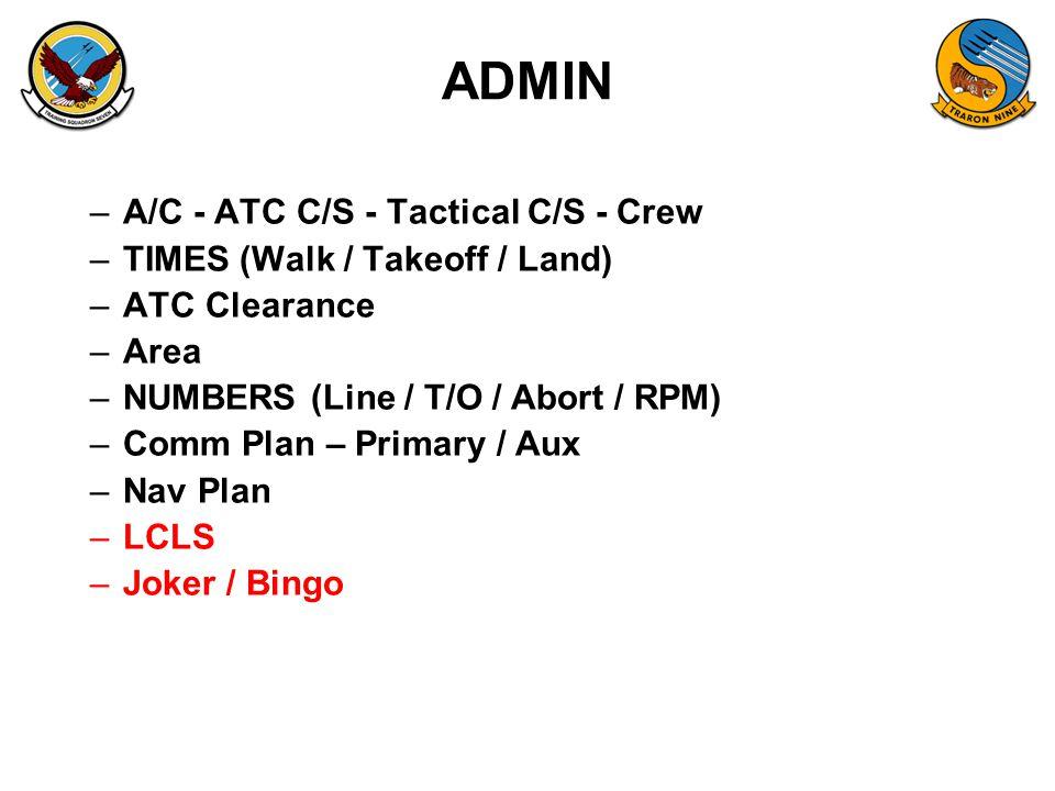 ADMIN A/C - ATC C/S - Tactical C/S - Crew