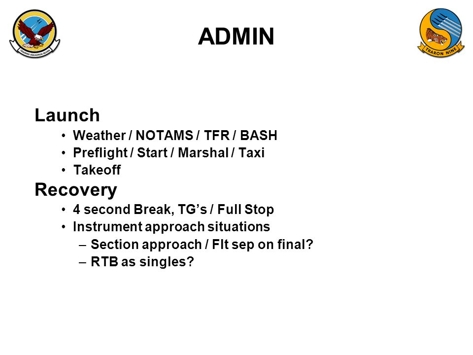ADMIN Launch Recovery Weather / NOTAMS / TFR / BASH