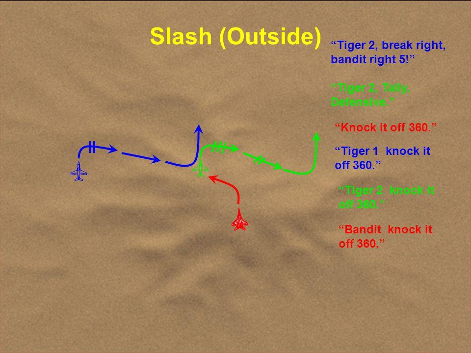 Slash (Outside) Tiger 2, break right, bandit right 5!