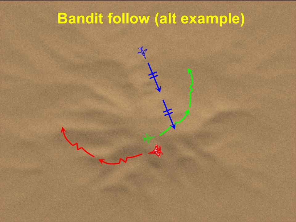 Bandit follow (alt example)