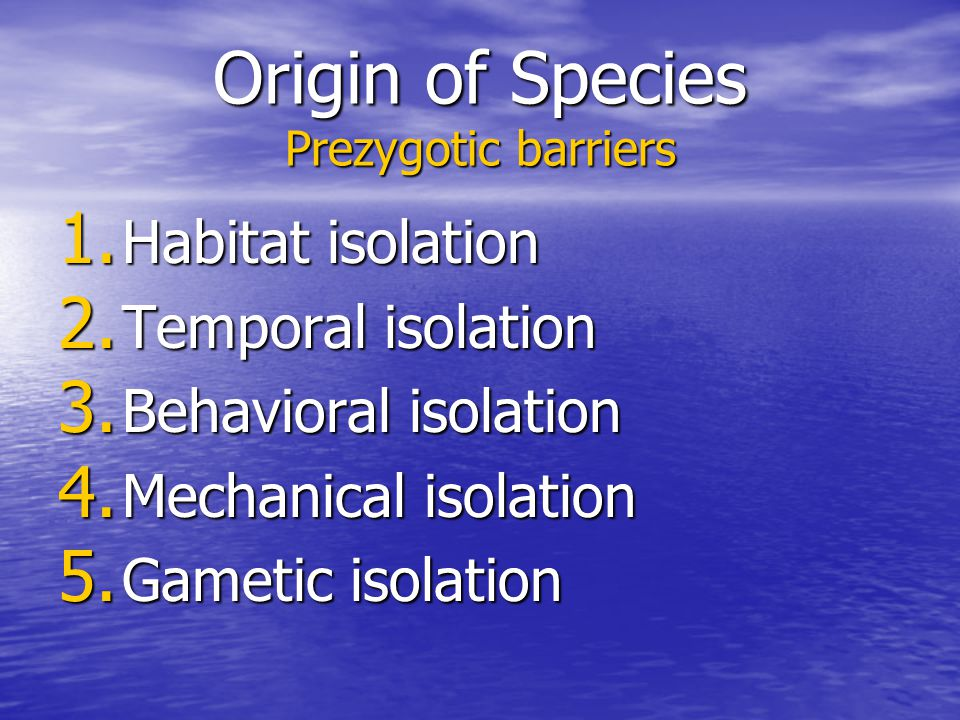 Origin of Species Prezygotic barriers