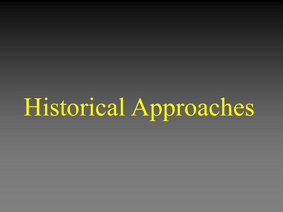 Historical Approaches
