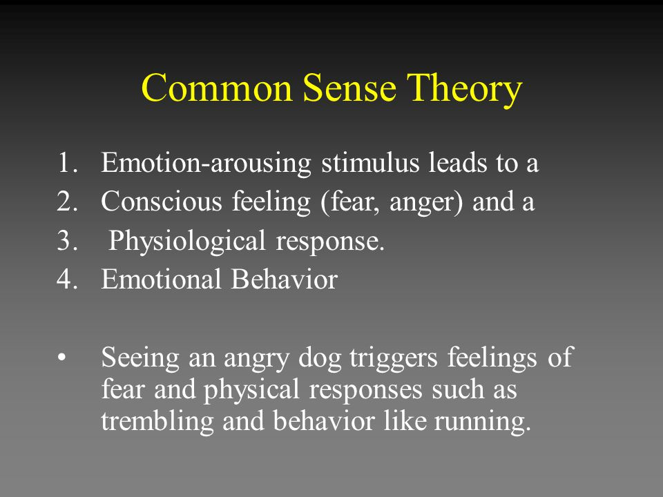 Common Sense Theory Emotion-arousing stimulus leads to a
