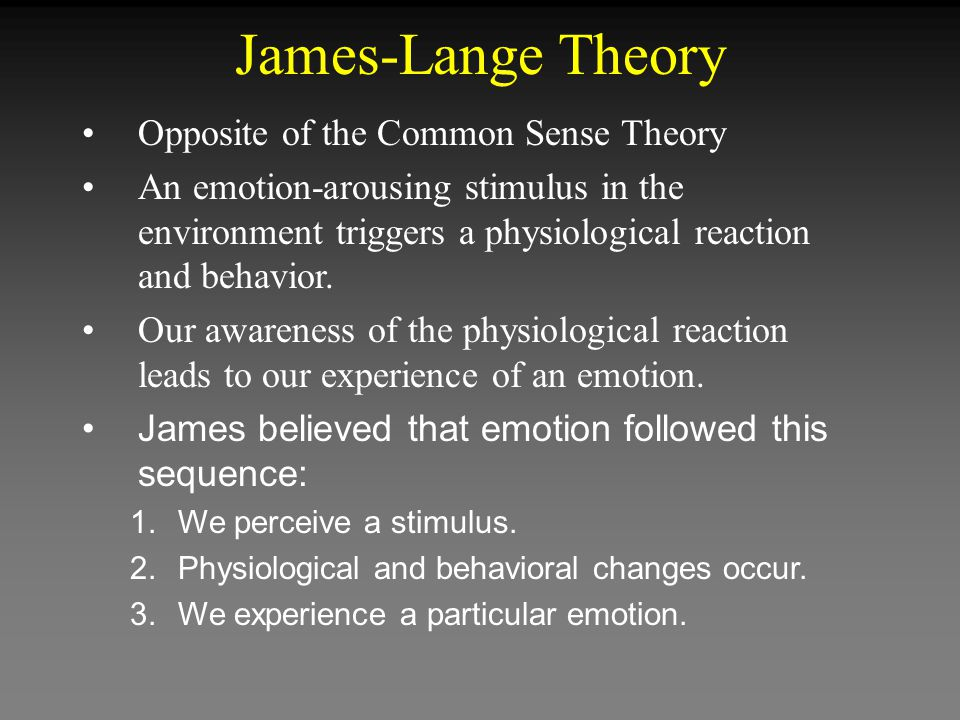 James-Lange Theory Opposite of the Common Sense Theory