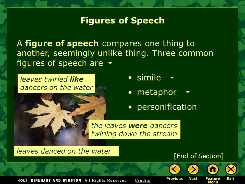 Figures of Speech A figure of speech compares one thing to another, seemingly unlike thing. Three common figures of speech are.