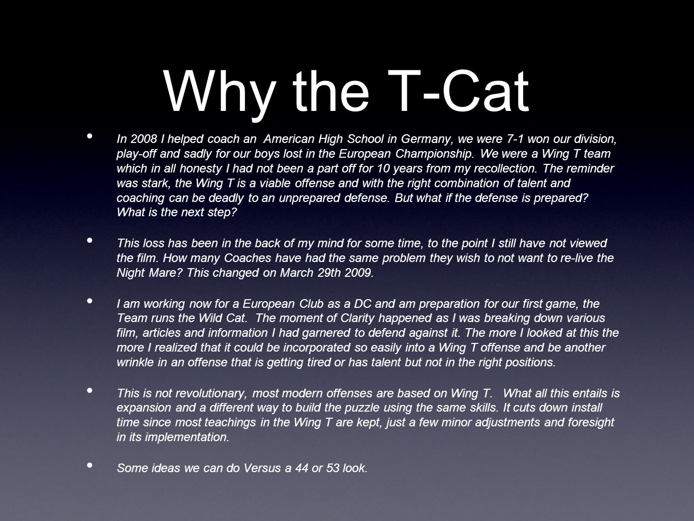 Why the T-Cat