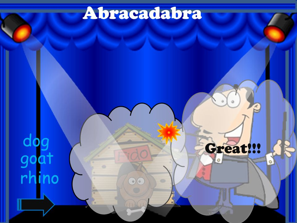 Abracadabra Great!!! dog goat rhino