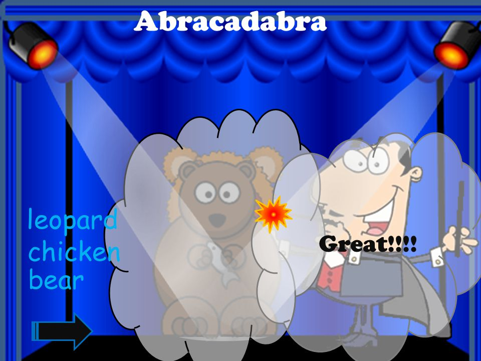 Abracadabra Great!!!! leopard chicken bear