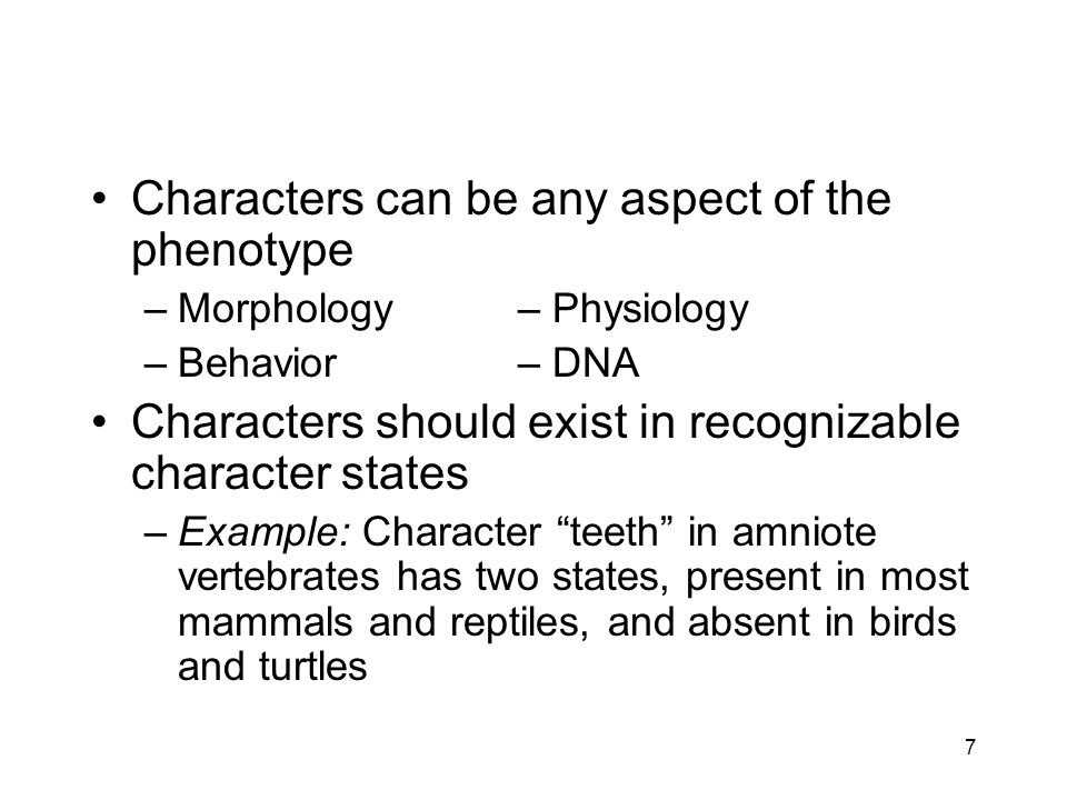 Characters can be any aspect of the phenotype