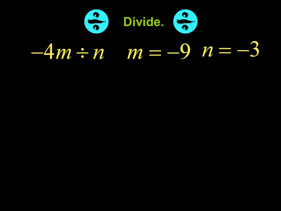 Divide. Example 5-1a