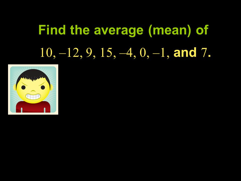 Find the average (mean) of