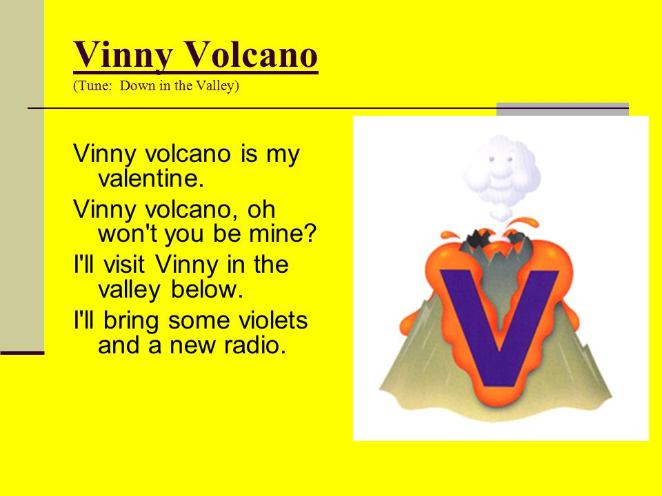 Vinny Volcano (Tune: Down in the Valley)