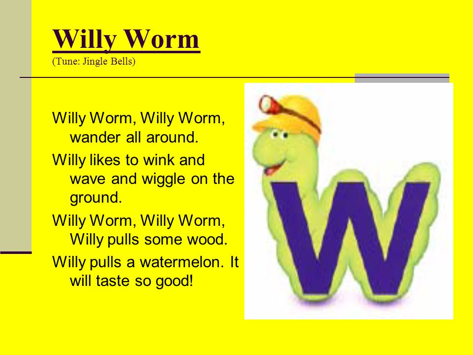 Willy Worm (Tune: Jingle Bells)